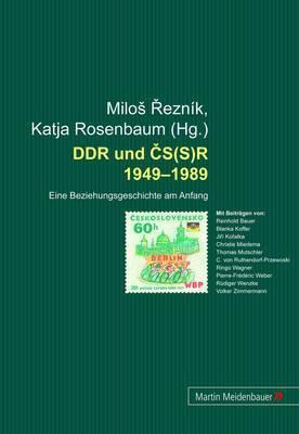 DDR und CS(S)R 1949-1989: Eine Beziehungsgeschichte am Anfang