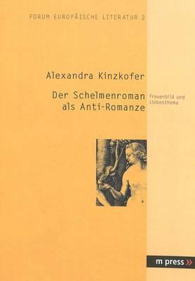 Der Schelmenroman ALS Anti-Romanze: Frauenbild Und Liebesthema