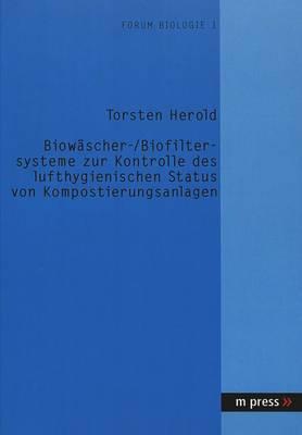 Biowaescher- /Biofiltersysteme Zur Kontrolle Des Lufthygienischen Status Von Kompostierungsanlagen