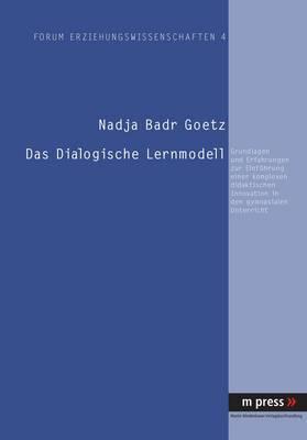 Das Dialogische Lernmodell: Grundlagen Und Erfahrungen Zur Einfuehrung Einer Komplexen Didaktischen Innovation in Den Gymnasialen Unterricht