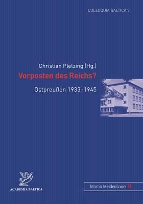 Vorposten Des Reichs?: Ostpreuen 1933-1945