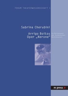 Arrigo Boitos Oper Nerone: Das Vergessene Meisterwerk