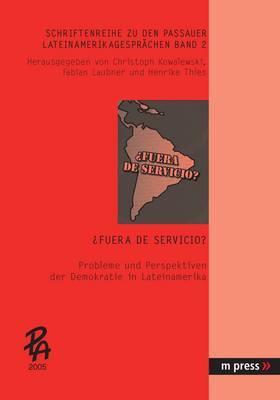 Fuera de Servicio?: Probleme Und Perspektiven Der Demokratie in Lateinamerika