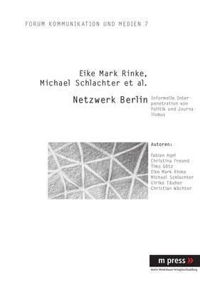 Netzwerk Berlin: Informelle Interpenetration Von Politik Und Journalismus