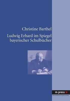 Ludwig Erhard Im Spiegel Bayerischer Schulbuecher
