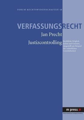Justizcontrolling: Rechtliche Moeglichkeiten Und Grenzen, Dargestellt Am Beispiel Der Ordentlichen Gerichtsbarkeit