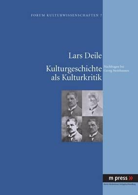 Kulturgeschichte ALS Kulturkritik: Nachfragen Bei Georg Steinhausen
