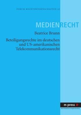 Beteiligungsrechte Im Deutschen Und Us-Amerikanischen Telekommunikationsrecht