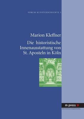 Die Historistische Innenausstattung Von St. Aposteln in Koeln