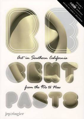 Recent Pasts, Art in Southern California from the 1990s to Now