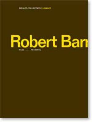 Robert Barry: Real.....Personal