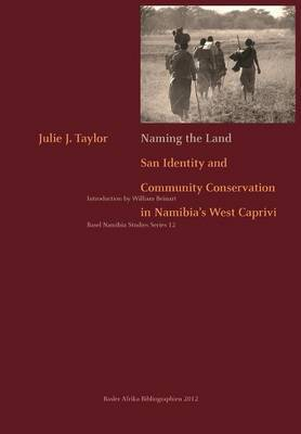 Naming the Land: San Identity and Community Conservation in Namibia's West Caprivi