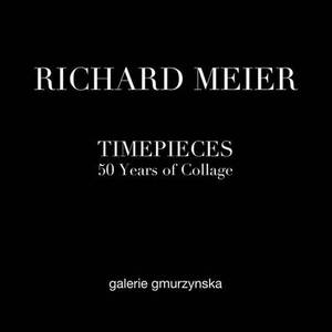 Richard Meier: Timepieces: 50 Years of Collage