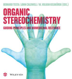 Organic Stereochemistry: Guiding Principles and Biomedicinal Relevance