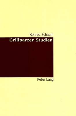 Grillparzer-Studien