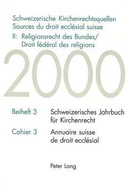 Schweizerische Kirchenrechtsquellen- Sources Du Droit Ecclesial Suisse- II: Religionsrecht Des Bundes / Droit Federal Des Religions: Religionsrecht Des Bundes / Droit Federal Des Religions