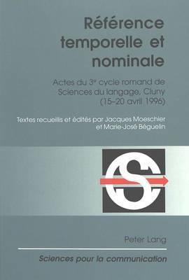 Reference Temporelle Et Nominale: Actes Du 3 Cycle Romand de Sciences Du Lang, Cluny (15-20 Avril 1996)