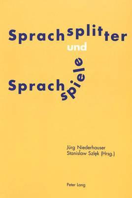 Sprachsplitter Und Sprachspiele: Nachdenken Ueber Sprache Und Sprachgebrauch- Festschrift Fuer Willy Sanders