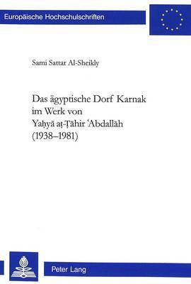 Das Aegyptische Dorf Karnak Im Werk Von YAḥyā Aṭ-Ṭāhir ʿabdallāh (1938-1981)