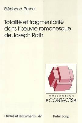 Totalite Et Fragmentarite Dans L' Uvre Romanesque de Joseph Roth