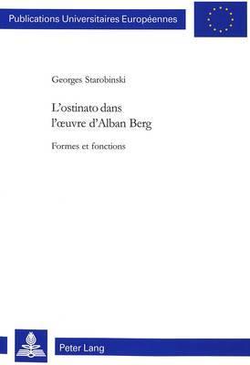 L Ostinato Dans L Uvre D Alban Berg: Formes Et Fonctions