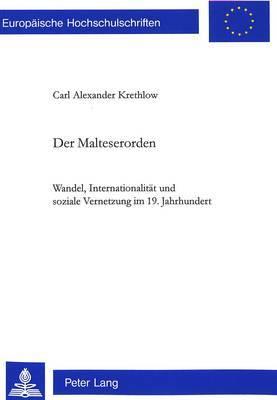 Der Malteserorden: Wandel, Internationalitaet Und Soziale Vernetzung Im 19. Jahrhundert