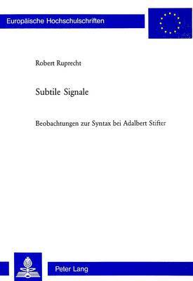 Subtile Signale: Beobachtungen Zur Syntax Bei Adalbert Stifter