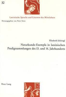Naturkunde-Exempla in Lateinischen Predigtsammlungen Des 13. Und 14. Jahrhunderts