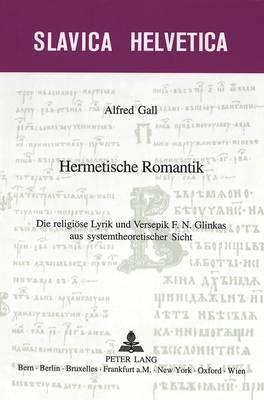 Hermetische Romantik: Die Religioese Lyrik Und Versepik F.N. Glinkas Aus Systemtheoretischer Sicht