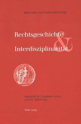 Rechtsgeschichte Und Interdisziplinaritaet: Festschrift Fuer Clausdieter Schott Zum 65. Geburtstag