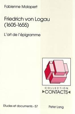 Friedrich Von Logau (1605-1655): L Art de L Epigramme