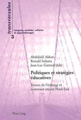 Politiques Et Strategies Educatives: Termes de L'Echange Et Nouveaux Enjeux Nord-Sud