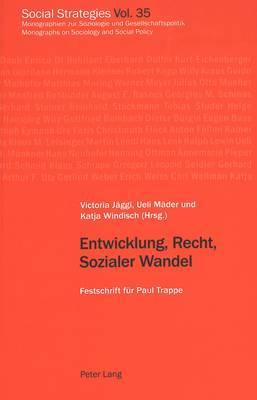 Entwicklung, Recht, Sozialer Wandel: Festschrift Fuer Paul Trappe