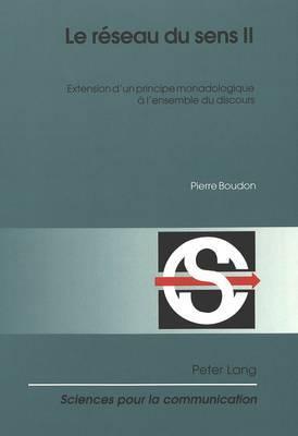 Le Reseau Du Sens II: Extension D Un Principe Monadologique A L Ensemble Du Discours