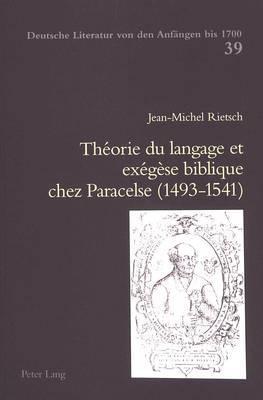Th orie Du Langage Et Ex g se Biblique Chez Paracelse (1493-1541)