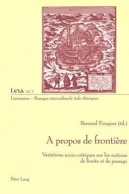 A Propos de Frontiaere: Variations Socio-Critiques Sur Les Notions de Limite Et de Passage