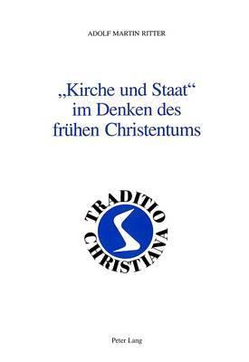 -Kirche Und Staat- Im Denken Des Fruehen Christentums: Texte Und Kommentare Zum Thema Religion Und Politik in Der Antike