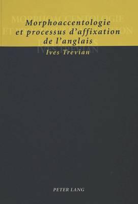 Morphoaccentologie Et Processus D Affixation de L Anglais