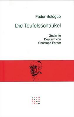 Die Teufelsschaukel: Gedichte Russisch-Deutsch. Deutsch Von Christoph Ferber