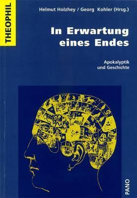 In Erwartung Eines Endes: Apokalyptik Und Geschichte