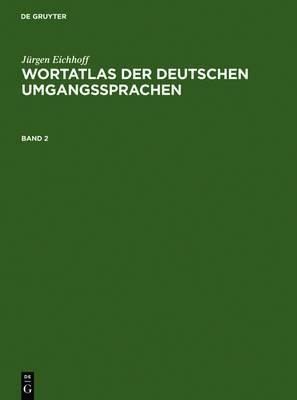 Jurgen Eichhoff: Wortatlas Der Deutschen Umgangssprachen. Band 2