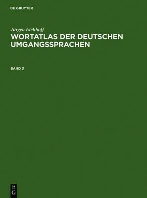 J�rgen Eichhoff: Wortatlas Der Deutschen Umgangssprachen. Band 3