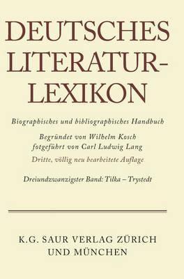 Deutsches Literatur-Lexikon, Band 23, Tikla - Trystedt