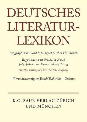 Deutsches Literatur-Lexikon, Band 24, Tsakiridis - Ursinus