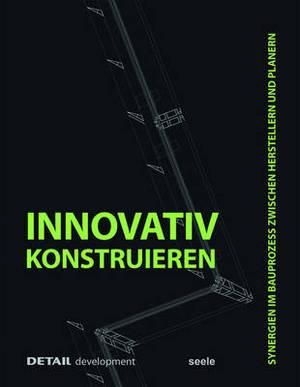 Innovativ Konstruieren: Synergien im Bauprozess zwischen Herstellern und Planern