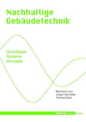 Nachhaltige Gebaudetechnik: Grundlagen - Systeme - Konzepte