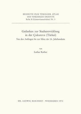 Gedanken Zur Stadtentwicklung in Der Cukurova (Turkei): Von Den Anfangen Bis Zur Mitte Des 14. Jahrhunderts