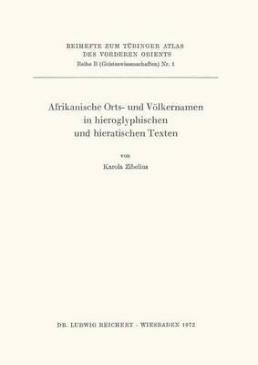 Afrikanische Orts- Und Volkernamen in Hieroglyphischen Und Hieratischen Texten