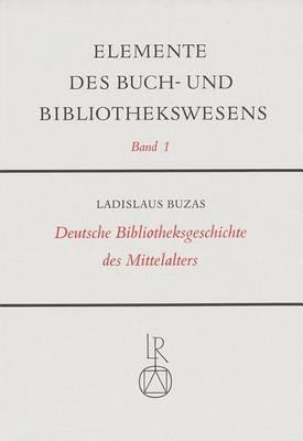 Deutsche Bibliotheksgeschichte Des Mittelalters