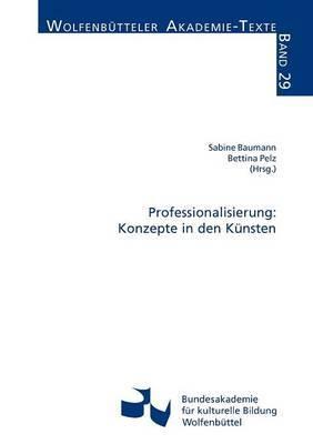 Professionalisierung: Konzepte in Den K Nsten
